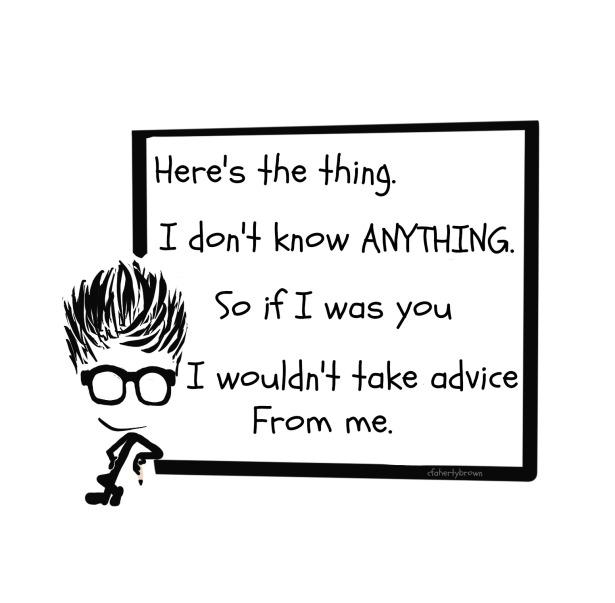 Advice, Clueless