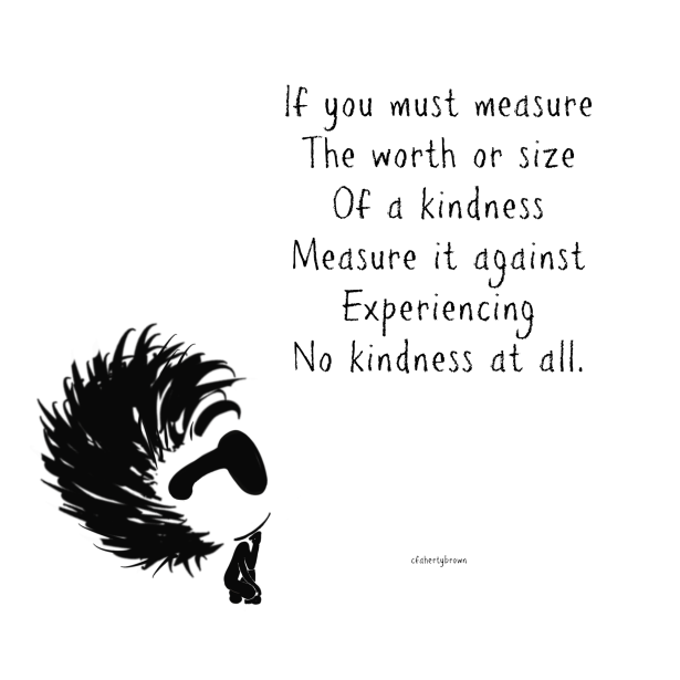 kindness, none, measure