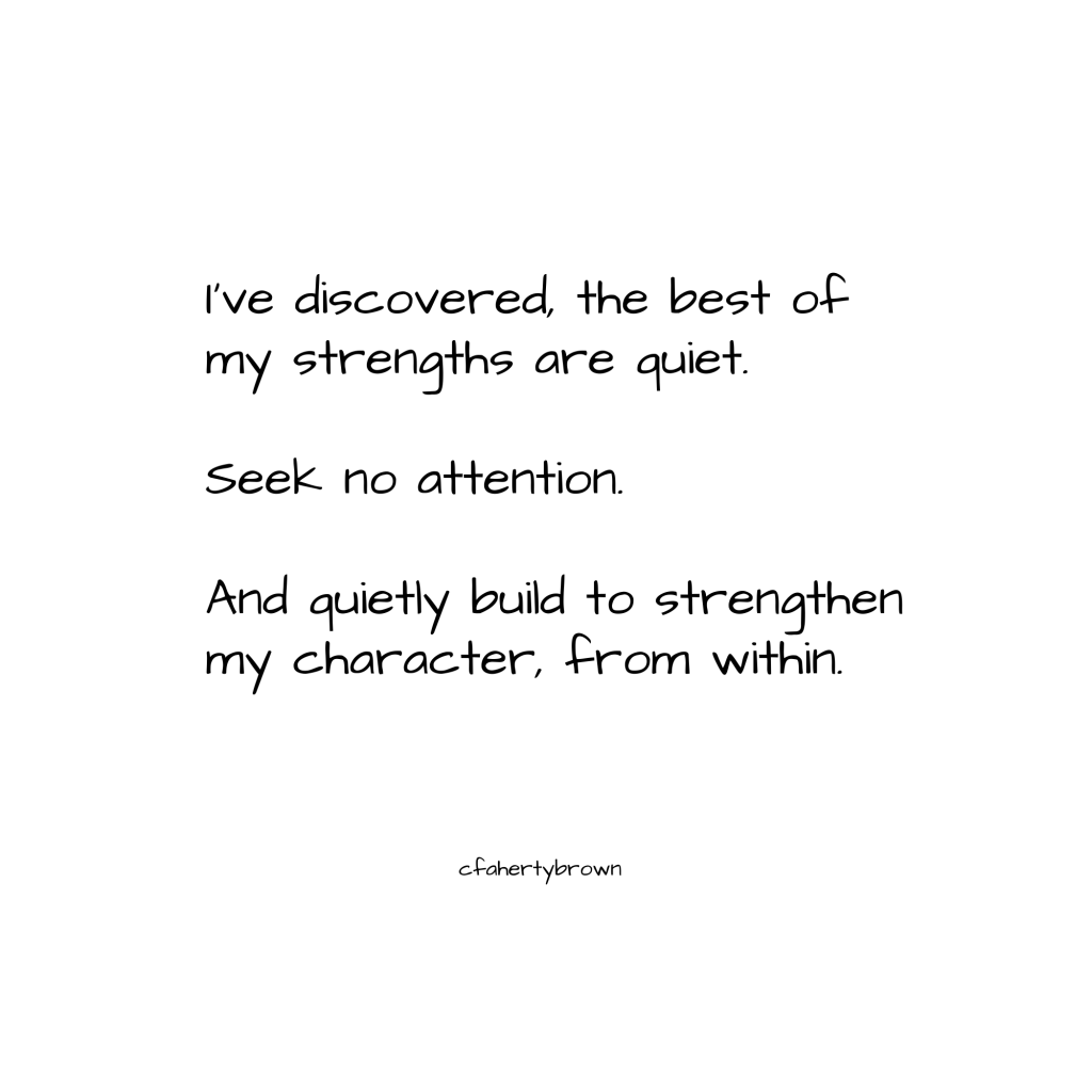 character, strengths, discovery, attention, quietly, build,