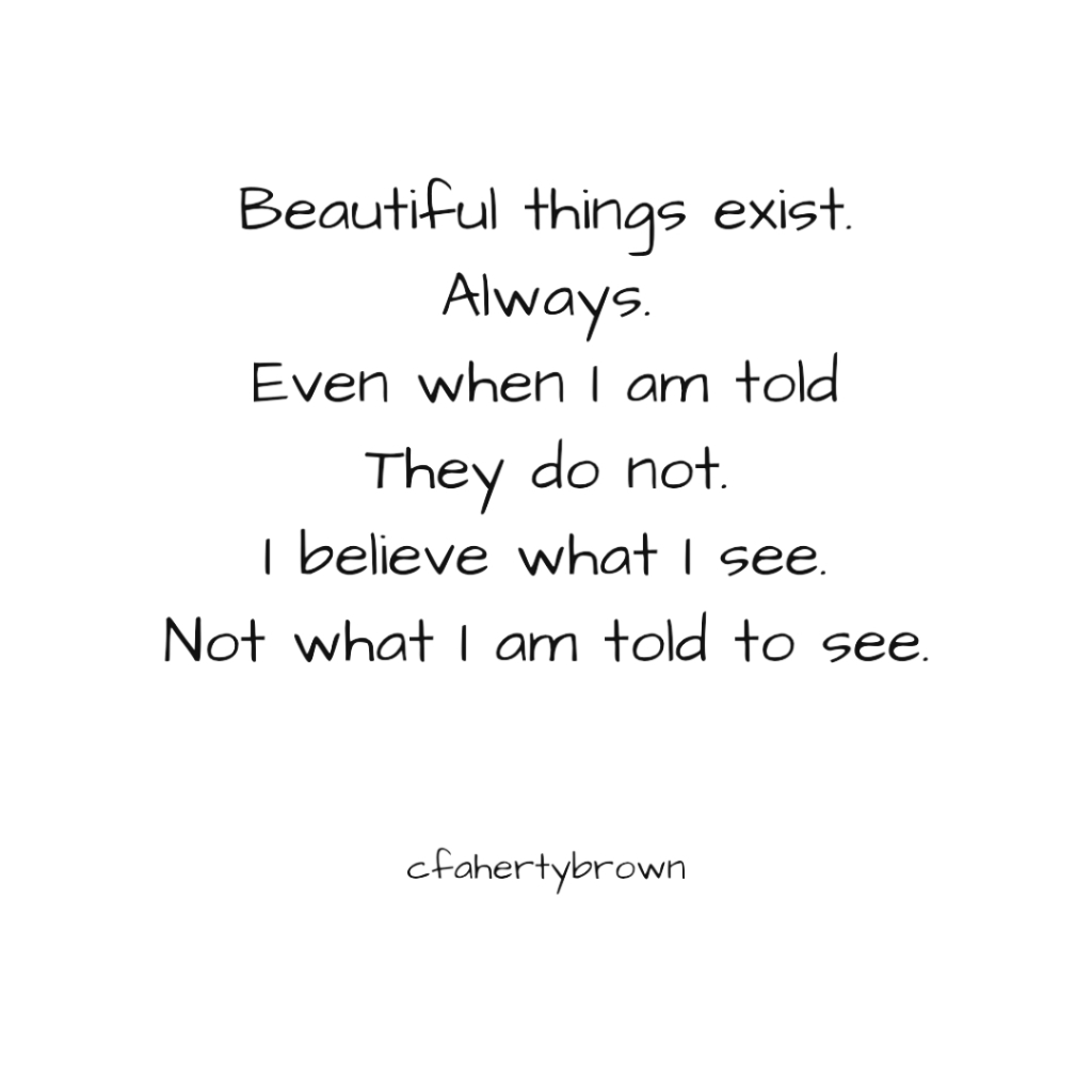 oppositional, exist, beautiful, believe, truth, faith,