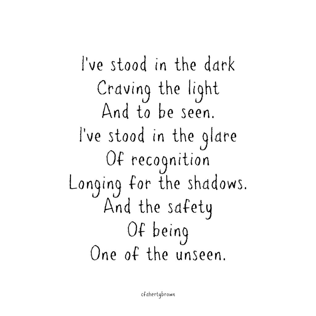 poetry, observed, unseen, glare, spotlight, noticed, unnoticed, comfort, discomfort, shadows,