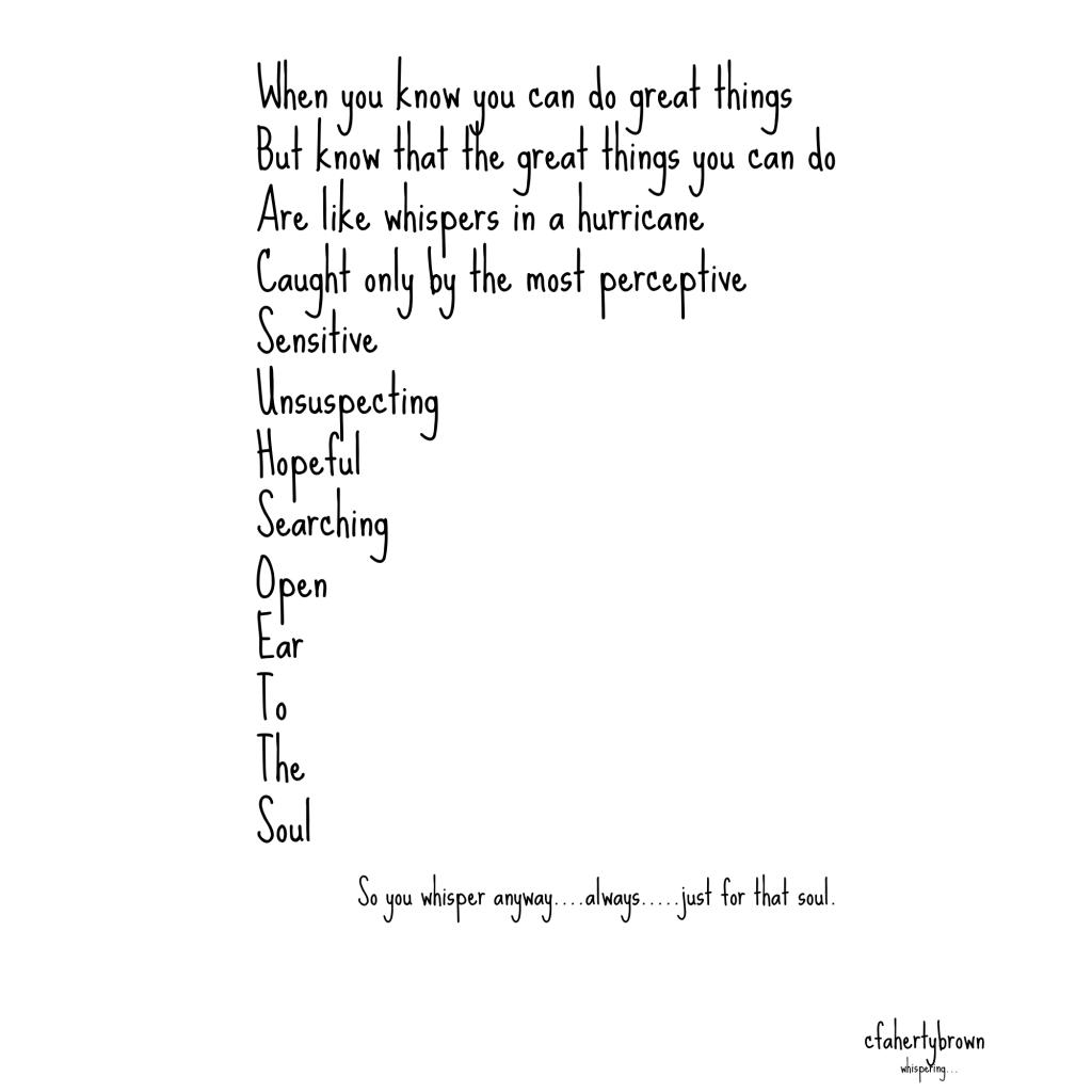 poetry, poem, write, soul, create, share, connect, value, believe, faith, purpose, hurricane, whisper, perceptive, sensitive, heard,