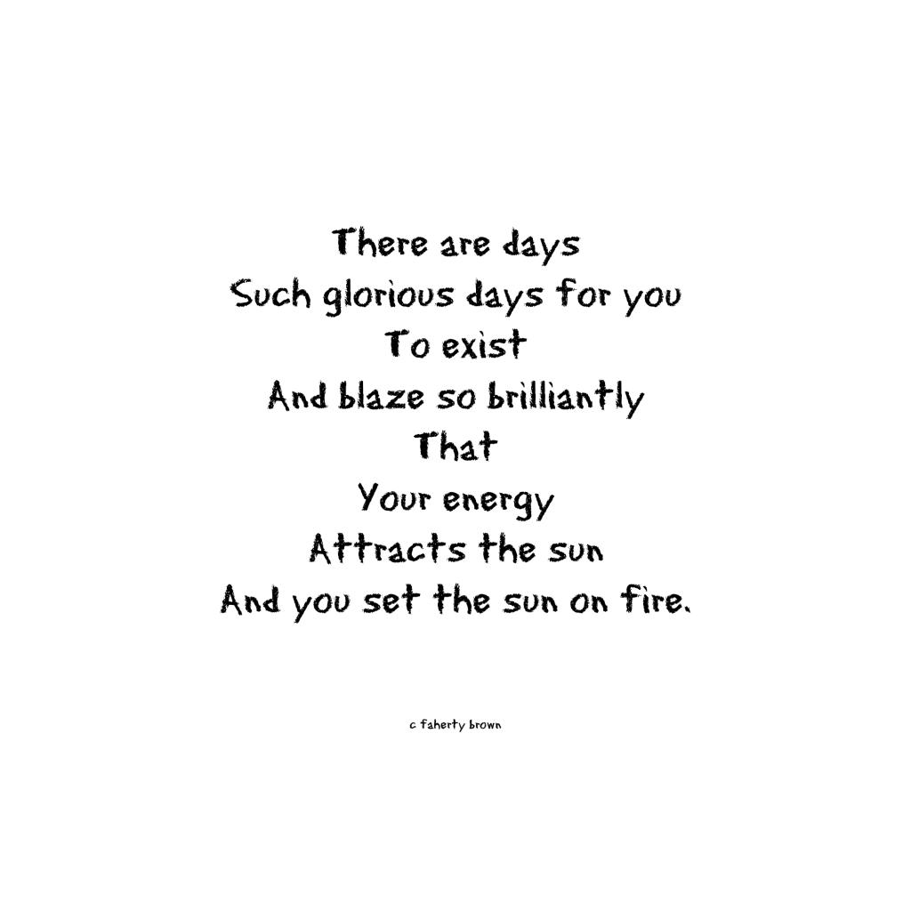 2017, Rewrite, Edit, poetry, poem, glorious, blaze, sun, energy, fire,