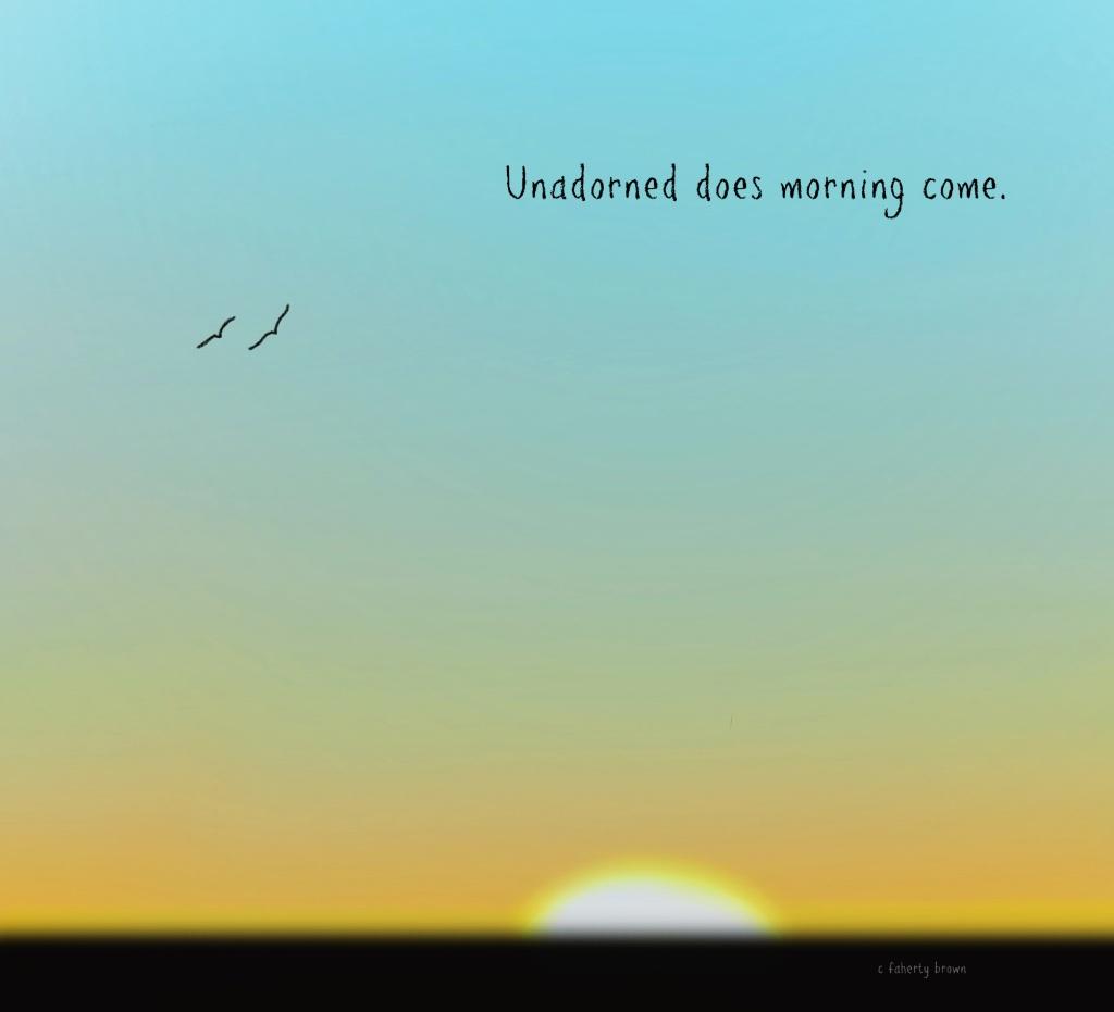 morning, sun, sunrise, loyal, duty, unadorned, stunning, start, begin, dependable, poetry,